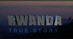Rwanda True Storry